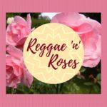 2016 Reggae 'n' Roses